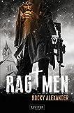 Rag Men: Endzeit-Thriller (Apokalypse, Dystopie, Abenteuer)