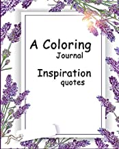 A coloring Journal Inspiration quotes: Gratitude journal and coloring pages with inspirational quotes, daily planner, notebook