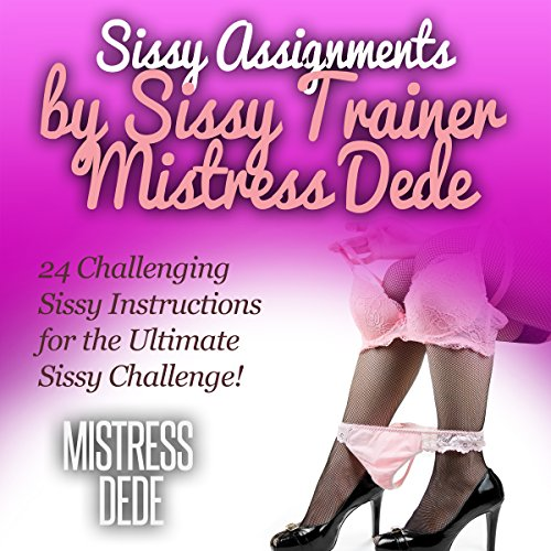 Sissy Assignments by Sissy Trainer Mistress Dede cover art