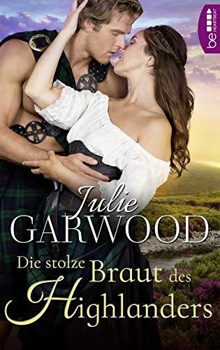 Die stolze Braut des Highlanders (Schottische Hochzeit - Historischer Liebesroman 1)