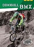 Downhill BMX (Torque Books) - Ray McClellan