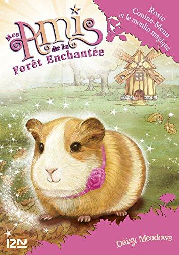 Mes amis de la forêt enchantée - tome 8 : Rosie Couine-Menu et le moulin magique (AMIS FOR ENCHAN) (French Edition)