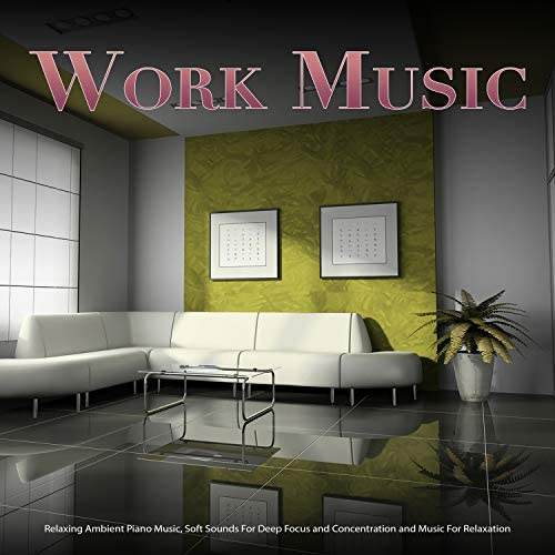 Work Music, Concentration Music for Work & Office Music