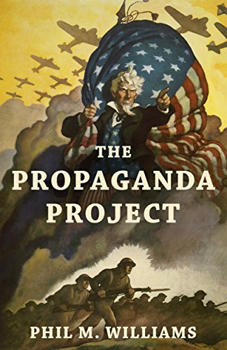 The Propaganda Project by [Phil M. Williams]