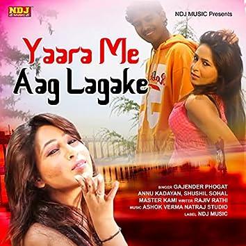 Yaara Me Aag Lagake - Single