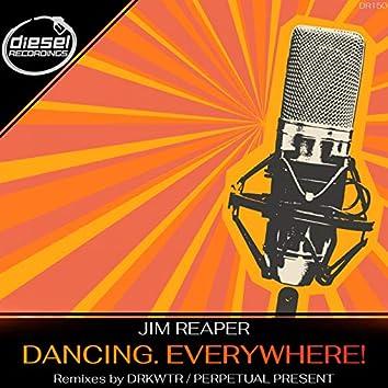 Dancing. Everywhere!