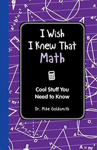 [(I Wish I Knew That: Math : Cool Stuff You Need to Know)] [By (author) Dr Mike Goldsmith] published on (May, 2012)