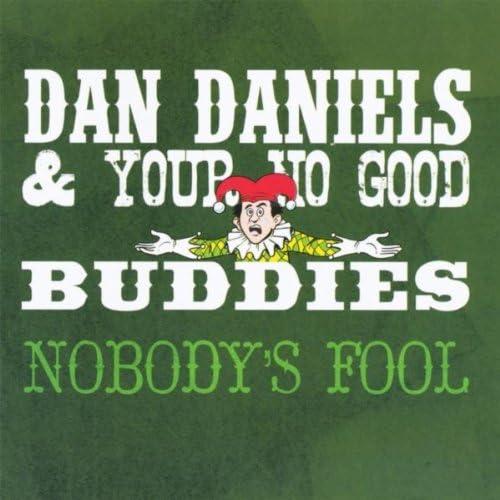 Dan Daniels and Your No Good Buddies