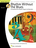 Rhythm Without the Blues Bk/Cd Volume 1 (Hal Leonard Student Piano Library (Songbooks)) by Constance Preston Charlotte Hale(2007-01-01)