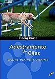 Adestramento de cães: educação, treinamento, obediência