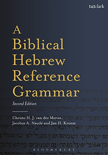 Compare Textbook Prices for A Biblical Hebrew Reference Grammar: Second Edition Biblical Languages: Hebrew 2 Edition ISBN 9780567663337 by van der Merwe, Christo H.,Naudé, Jacobus A.