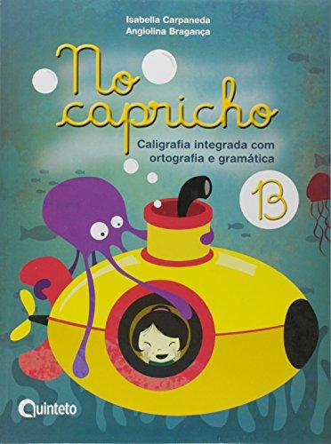 No Capricho B - Caligrafia Integrada com Ortografia e Gramatica - 02 Edição