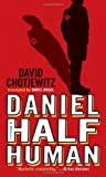 Daniel Half Human: And the Good Nazi (Mildred L Batchelder Honor Book (Awards))