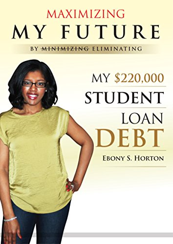 Maximizing My Future By Eliminating My $220,000 Student Loan Debt
