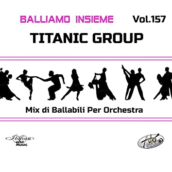 Balliamo insieme, Vol. 157 (Mix di ballabili per orchestra)