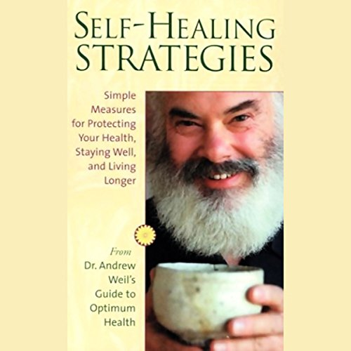 Self-Healing Strategies     Simple Measures for Protecting Your Health, Staying Well, and Living Together              By:                                                                                                                                 Andrew Weil MD                               Narrated by:                                                                                                                                 Andrew Weil MD                      Length: 4 hrs and 5 mins     52 ratings     Overall 4.2