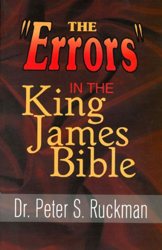 """The """"Errors"""" in the King James Bible - Kindle edition by Ruckman, Dr. Peter  S.. Religion & Spirituality Kindle eBooks @ Amazon.com."""