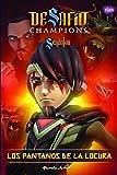 Desafío Champions Sendokai. Los pantanos de la locura: Narrativa 6