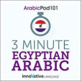 3-Minute Egyptian Arabic: 25 Lesson Series