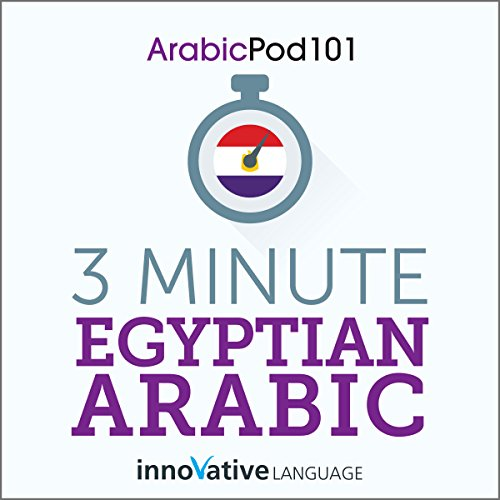 3-Minute Egyptian Arabic     25 Lesson Series              By:                                                                                                                                 Innovative Language Learning LLC                               Narrated by:                                                                                                                                 ArabicPod101.com                      Length: 1 hr and 14 mins     Not rated yet     Overall 0.0