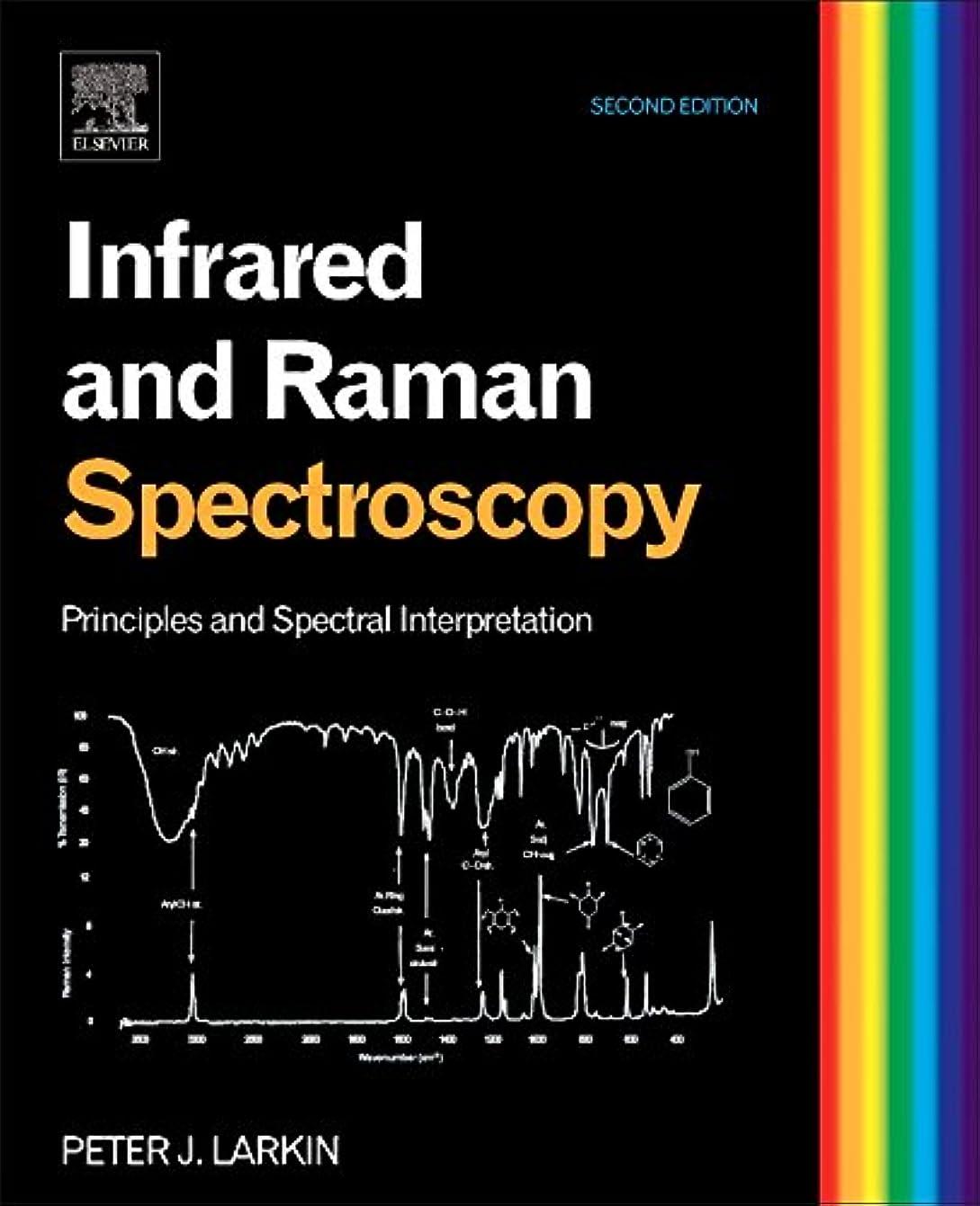 引き潮チケット専らInfrared and Raman Spectroscopy, Second Edition: Principles and Spectral Interpretation