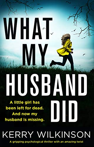 What My Husband Did: A gripping psychological thriller with an amazing twist by [Kerry Wilkinson]