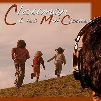 Clouman & les mini-cloutes