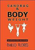 Sandbag & Bodyweight: La guía más efectiva para transformar tu cuerpo con mínimo equipo.