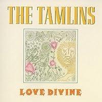 Love Divine by Tamlins (2000-01-04)
