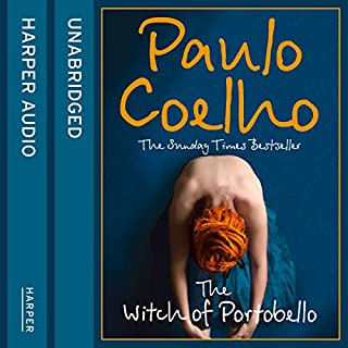 The Witch of Portobello                   By:                                                                                                                                 Paulo Coelho                               Narrated by:                                                                                                                                 Rita Wolf                      Length: 8 hrs and 6 mins     32 ratings     Overall 4.1