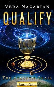 Qualify (The Atlantis Grail Book 1) by [Vera Nazarian]