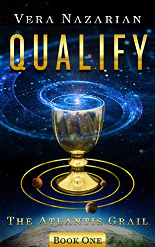 Qualify (The Atlantis Grail Book 1) Kindle Edition by Vera Nazarian  (Author)