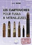 Les Cartouches Pour Fusils Et Mitrailleuses