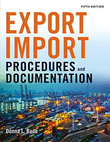 Compare Textbook Prices for Export/Import Procedures and Documentation Fifth Edition ISBN 9780814434758 by Bade, Donna