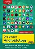 Die besten Android Apps: Für dein Smartphone und Tablet - aktuell zu Android 7, 8, 9 und 10: Unverzichtbare Apps für Ihr Smartphone und Tablet (German Edition)