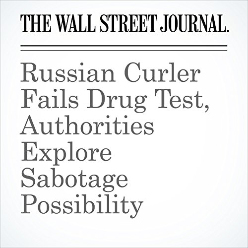Russian Curler Fails Drug Test, Authorities Explore Sabotage Possibility copertina