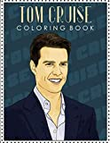 Tom Cruise Coloring Book: Coloring Books for Alls Fans of Tom Cruise with Fun, Easy and Relaxing Design