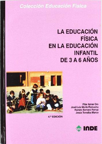La Educación Física en la Educación Infantil de 3 a 6 años (Educación Física... y su enseñanza en Educación Infantil y Primaria) - 9788497291644: 127