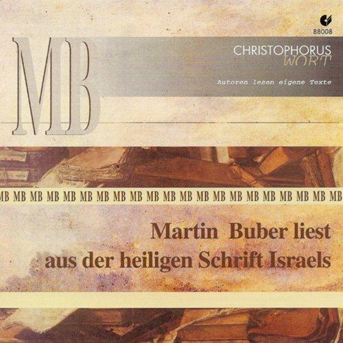 Anthologie Deutscher Dichtung - Martin Buber Liest Aus Der Heiligen Schrift Israels