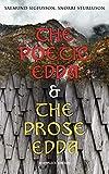 The Poetic Edda & The Prose Edda (Complete Edition): The Elder Saemundar Edda: Baldr's Dreams, Loki's Altercation + The Younger Snorri's Edda: Of Odin, Of Thor, Of Ragnarok, Gylfi's Journey To Asgard