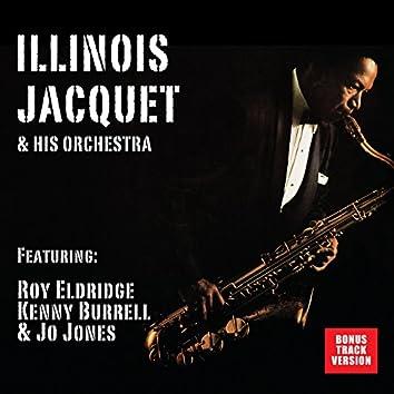 Illinois Jacquet and His Orchestra (feat. Roy Eldridge, Kenny Burrell & Jo Jones) [Bonus Track Version]