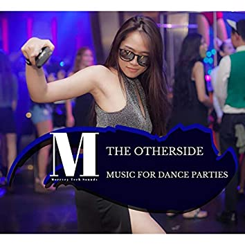 The Otherside - Music For Dance Parties