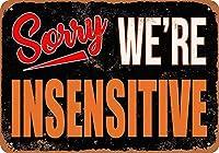 ごめんなさい、私たちは鈍感です メタルポスター壁画ショップ看板ショップ看板表示板金属板ブリキ看板情報防水装飾レストラン日本食料品店カフェ旅行用品誕生日新年クリスマスパーティーギフト