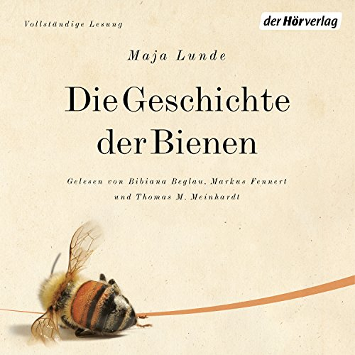 Die Geschichte der Bienen     Das Klima-Quartett 1              By:                                                                                                                                 Maja Lunde                               Narrated by:                                                                                                                                 Bibiana Beglau,                                                                                        Markus Fennert,                                                                                        Thomas M. Meinhardt                      Length: 12 hrs and 52 mins     3 ratings     Overall 4.3
