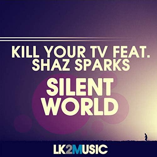 Kill your Tv feat. Shaz Sparks