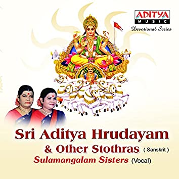 Sri Aditya Hrudayam & Other Stothras