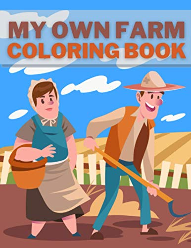 My Own Farm Coloring Book: Perfect Gift For Toddlers To Learn Drawing and Coloring Animals Tractors On Countryside