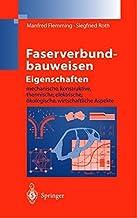 Faserverbundbauweisen Eigenschaften: mechanische, konstruktive, thermische, elektrische, ökologische, wirtschaftliche Aspekte (German Edition)