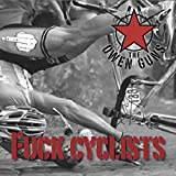 Fuck Cyclists [Explicit]