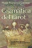 Gramática del tarot: Una descripción figurativa, semántica y argumental de la lectura del tarot